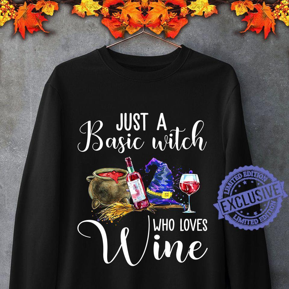 Just a basic witch who loves wine shirt