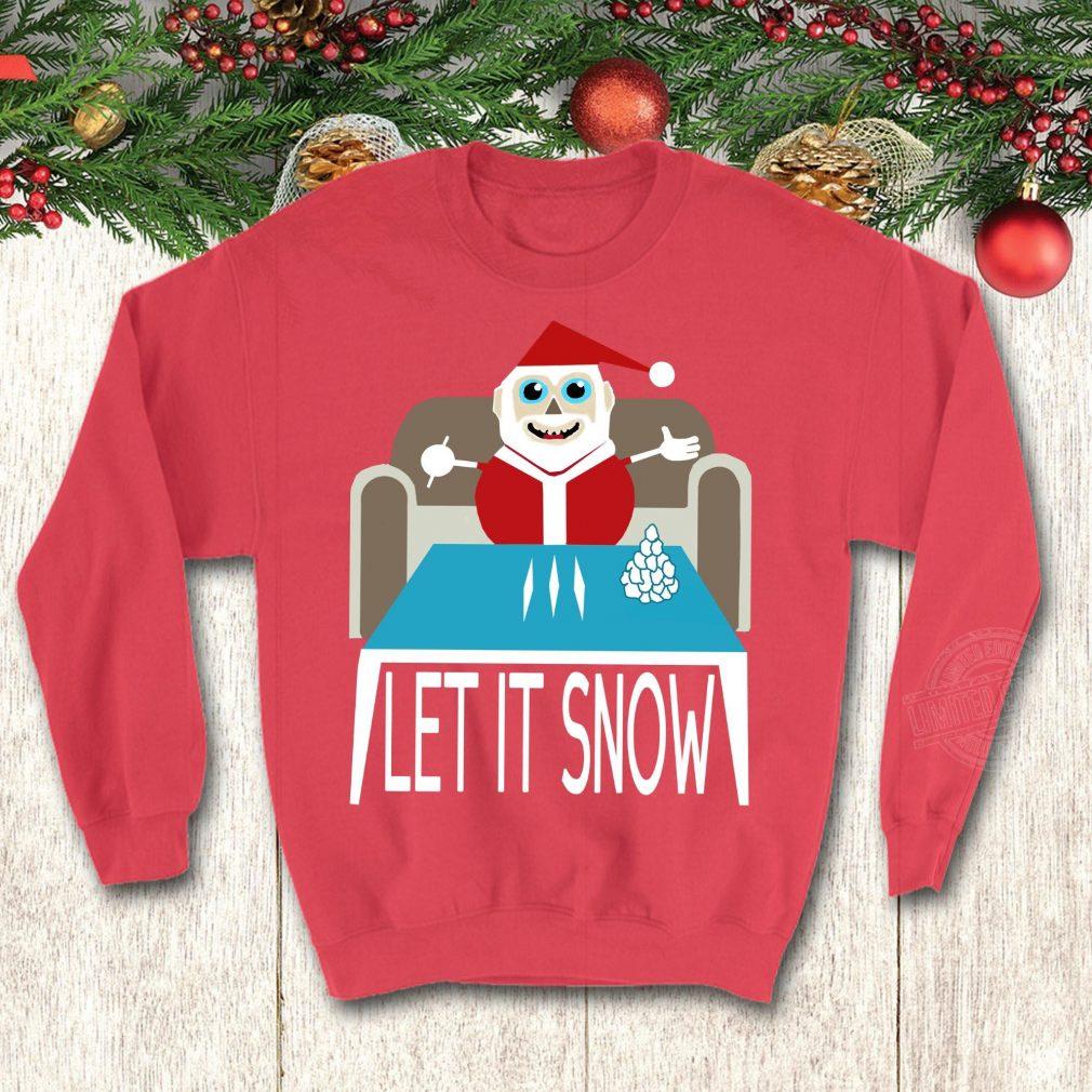 Let it snow Shirt