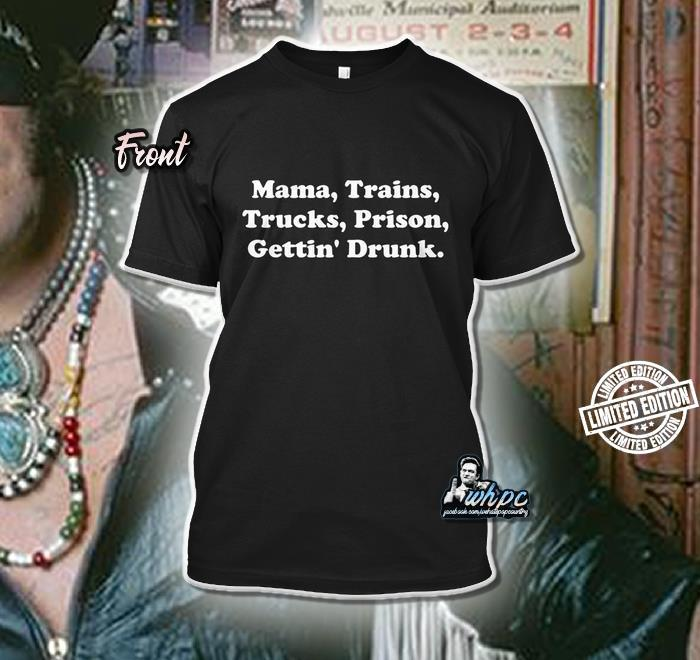 Mama trains trucks prison gettin' drunk shirt