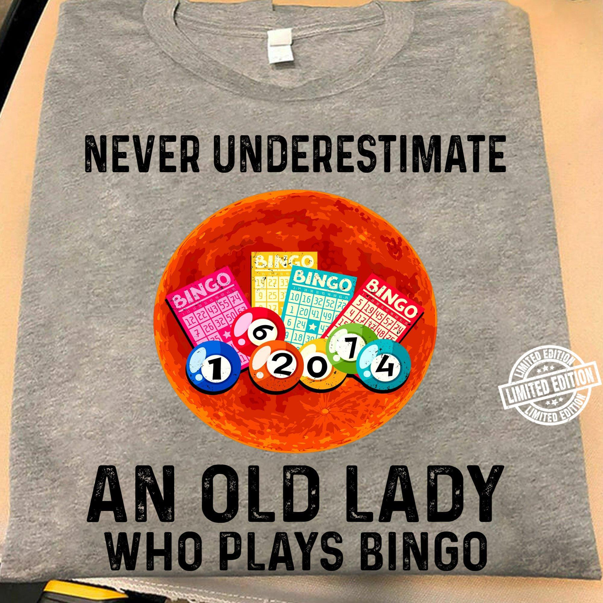 Never underestimate an old lady who plays bingo shirt