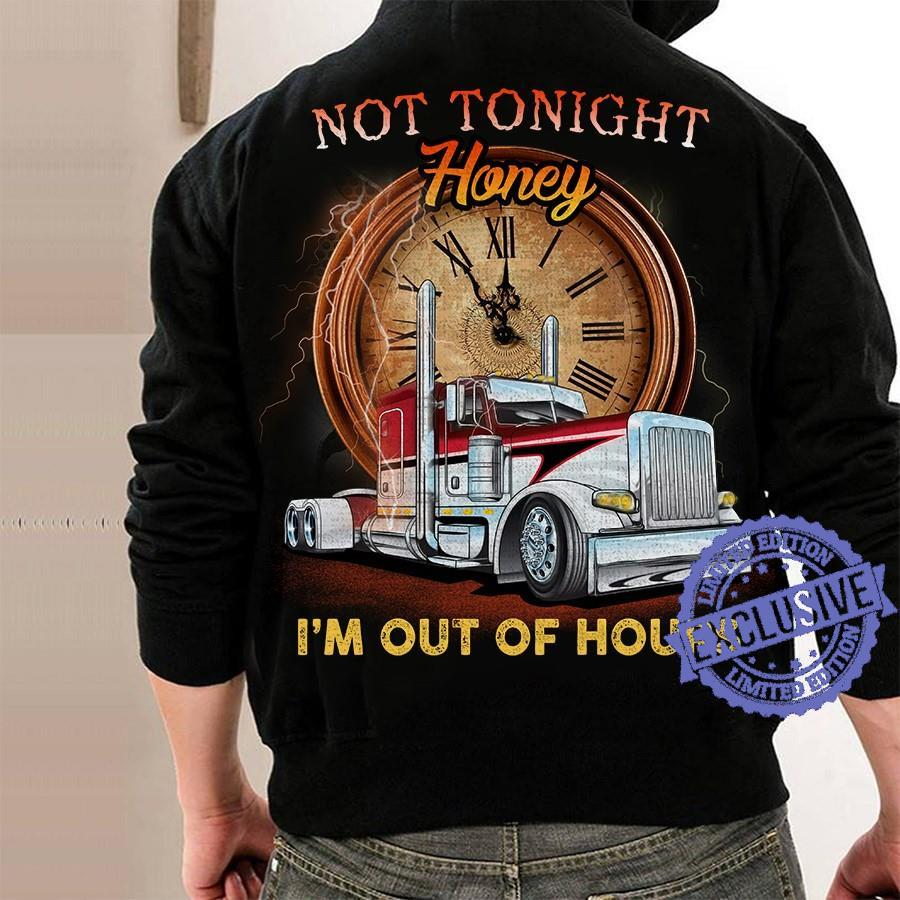 Not tonight honey i'm out of hours shirt