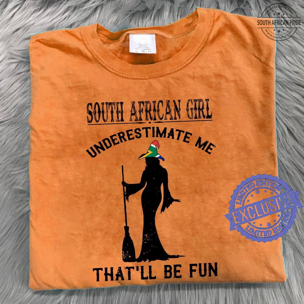 South african girl underestimate me that'll be fun shirt